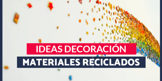 ideas para decorar tu casa con materiales reciclados