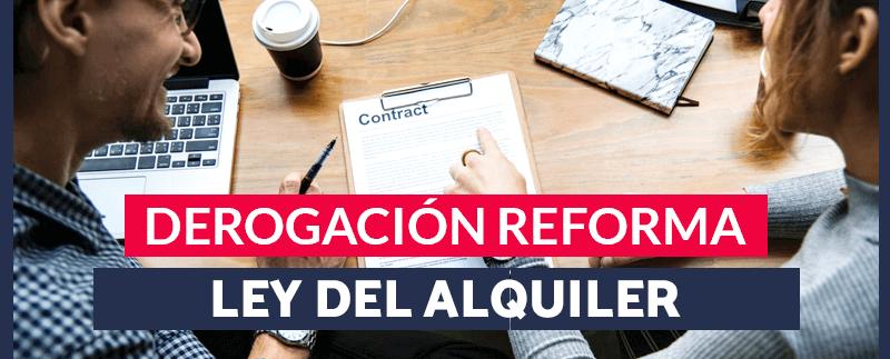 derogación de la reforma de la ley del alquiler